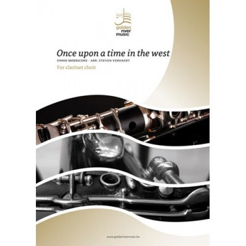Ennio Morricone: Once Upon A Time In The West: Clarinet Ensemble: Score and