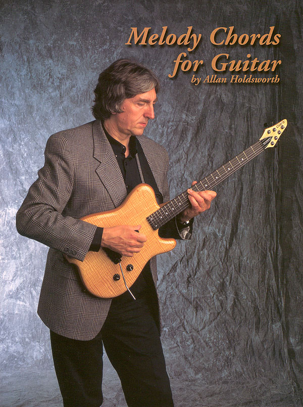 Allan Holdsworth: Melody Chords For Guitar By Allan Holdsworth: Guitar Solo: