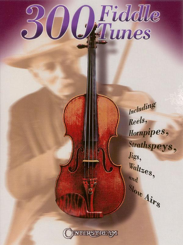 300 Fiddle Tunes: Violin Solo: Instrumental Album