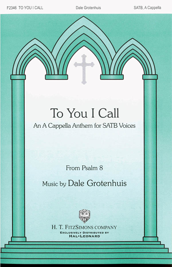 To You I Call: Mixed Choir a Cappella: Vocal Score