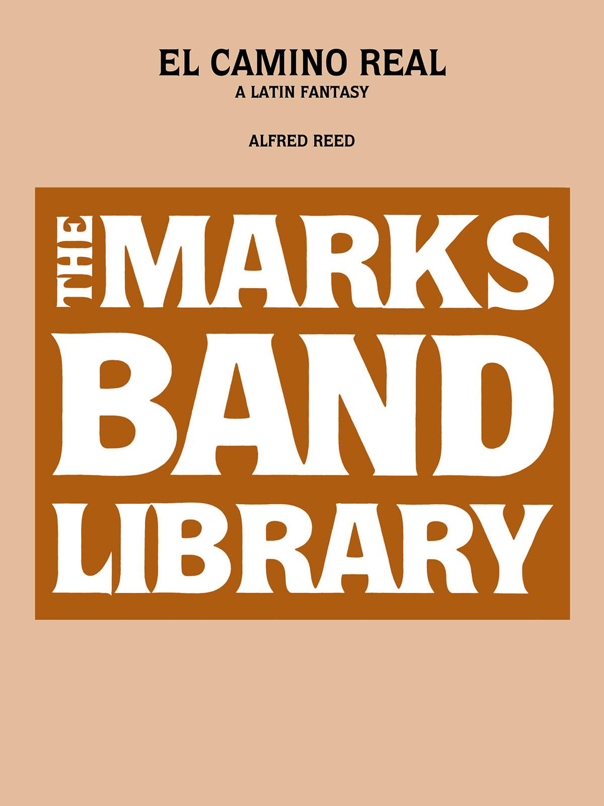 Alfred Reed: El Camino Real: Concert Band: Score & Parts