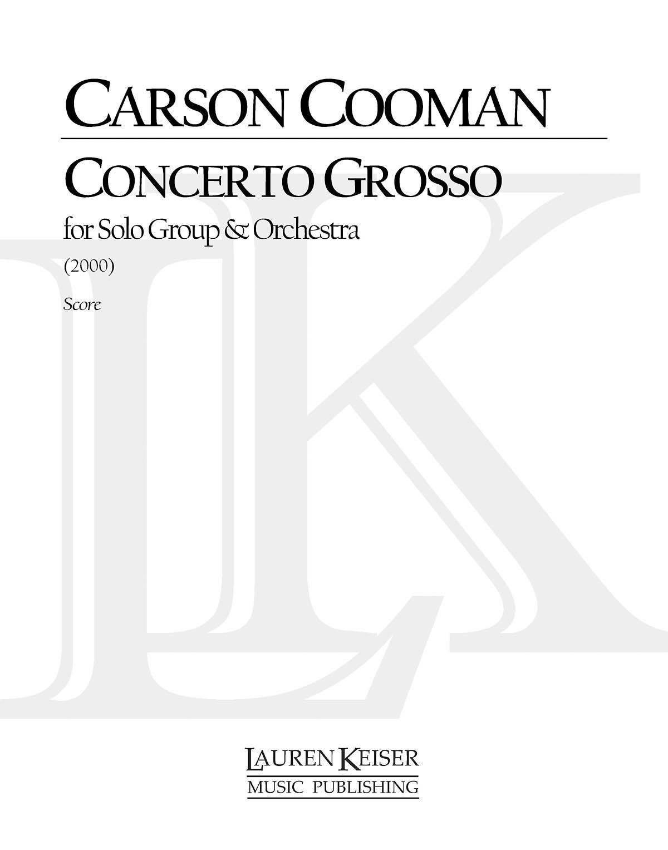 Carson Cooman: Concerto Grosso: Orchestra: Score