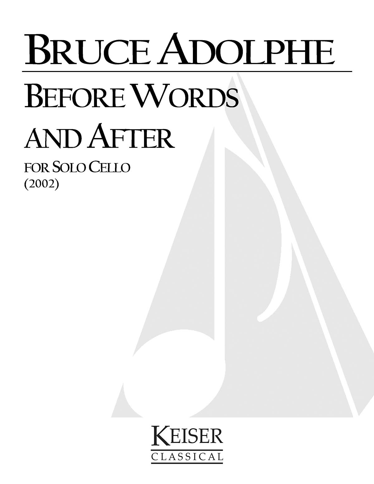 Bruce Adolphe: Before Words and After: Cello Solo: Instrumental Album