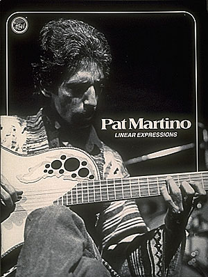 Pat Martino: Linear Expressions - Pat Martino: Guitar Solo: Instrumental Album