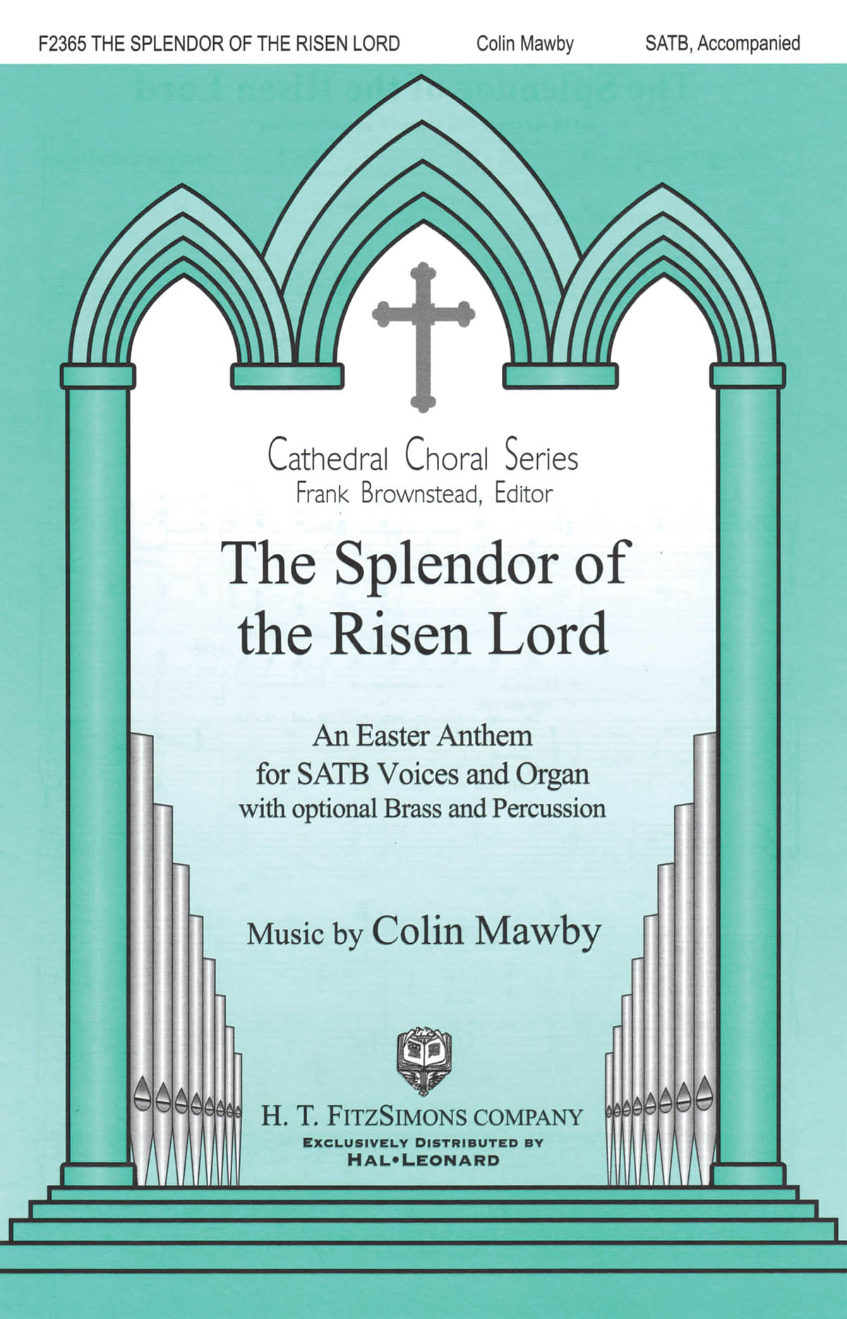 Colin Mawby: The Splendor of the Risen Lord: Mixed Choir and Piano/Organ: Vocal
