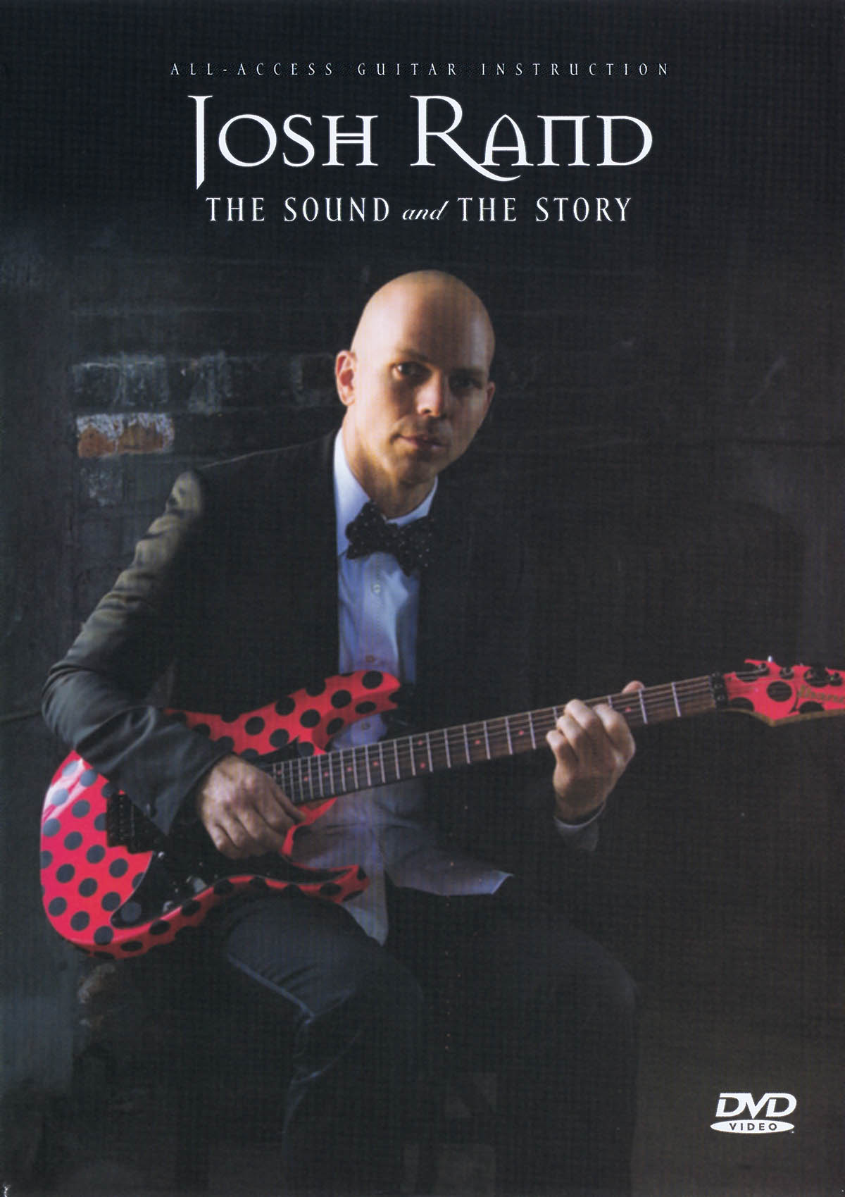 Josh Rand: Josh Rand - The Sound and the Story: Guitar Solo: DVD