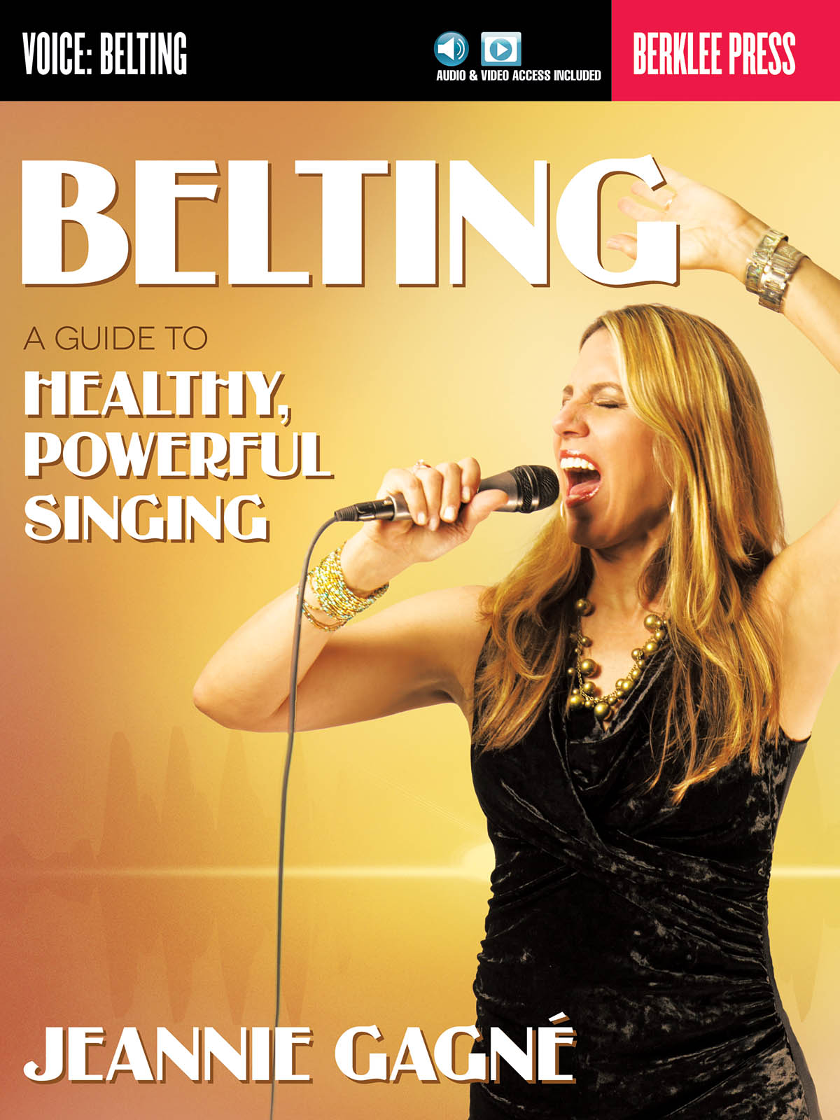 Belting: A Guide to Healthy Powerful Singing