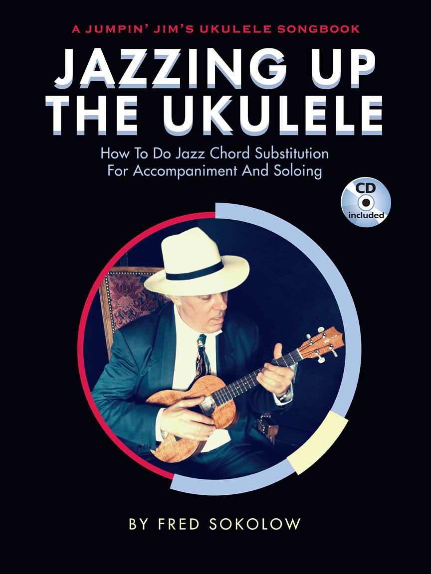 Jazzing Up the Ukulele: Ukulele: Instrumental Tutor