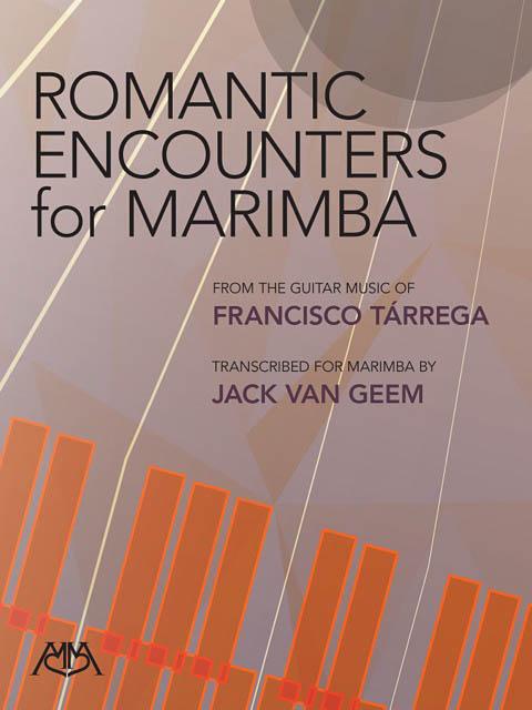 Francisco Tßrrega: Romantic Encounters for Marimba: Marimba: Instrumental Album