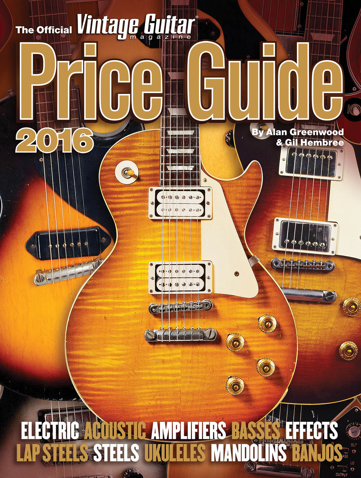 Alan Greenwood Gil Hembree: Official Vintage Guitar Magazine Price Guide 2016: