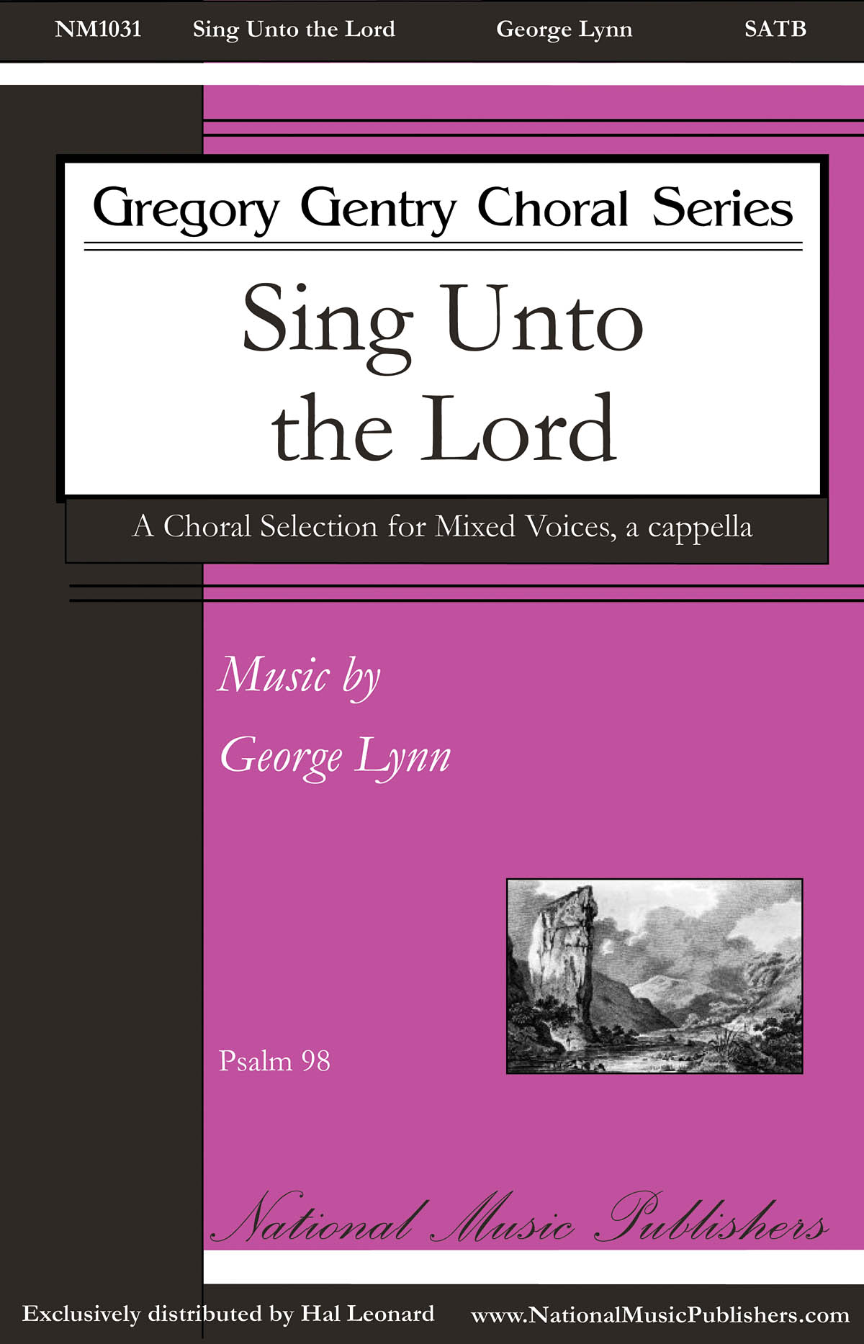 George Lynn: Sing unto the Lord: Mixed Choir a Cappella: Vocal Score