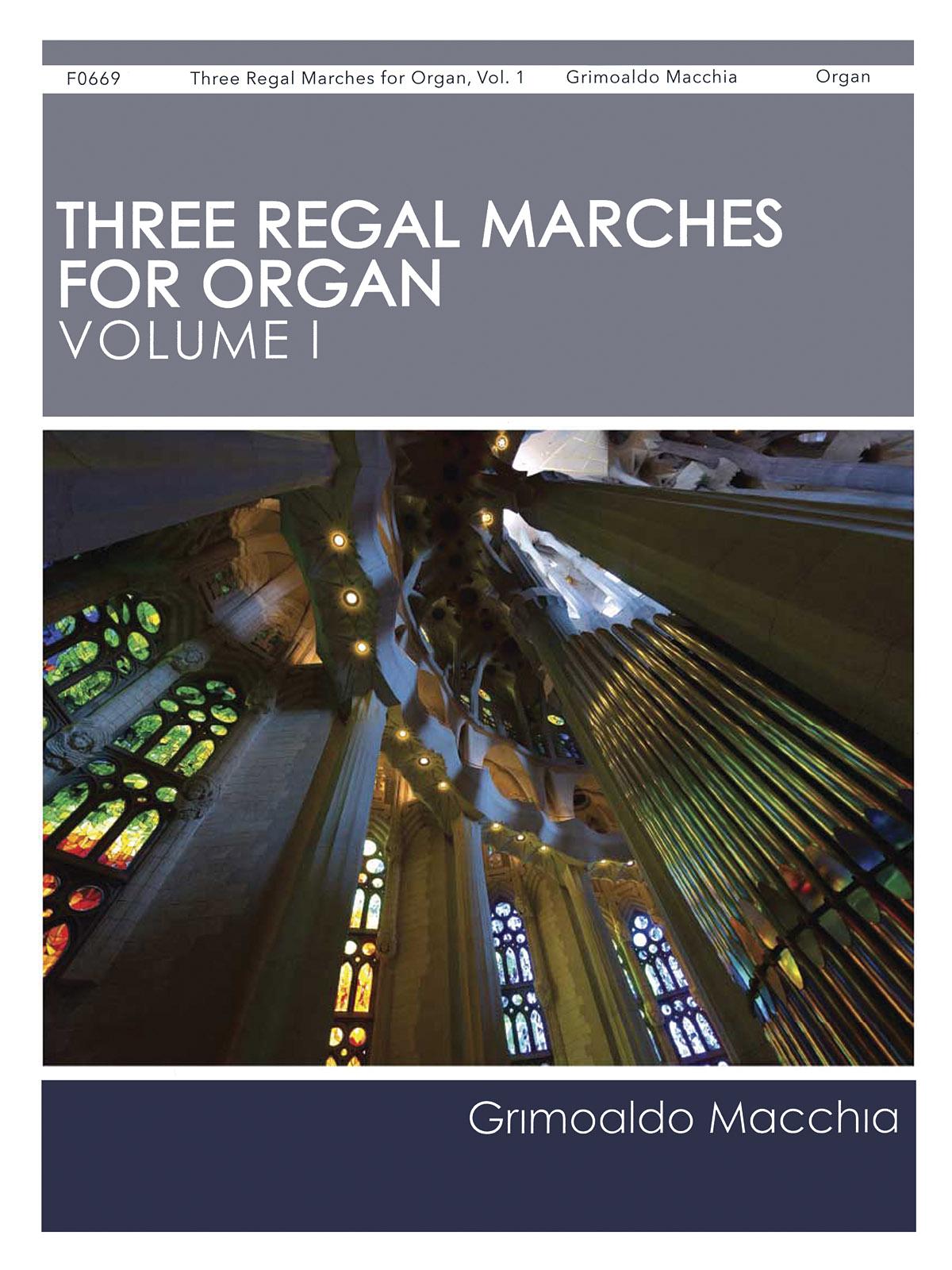 Grimoaldo Macchia: Three Regal Marches for Organ Vol. 1: Organ: Instrumental