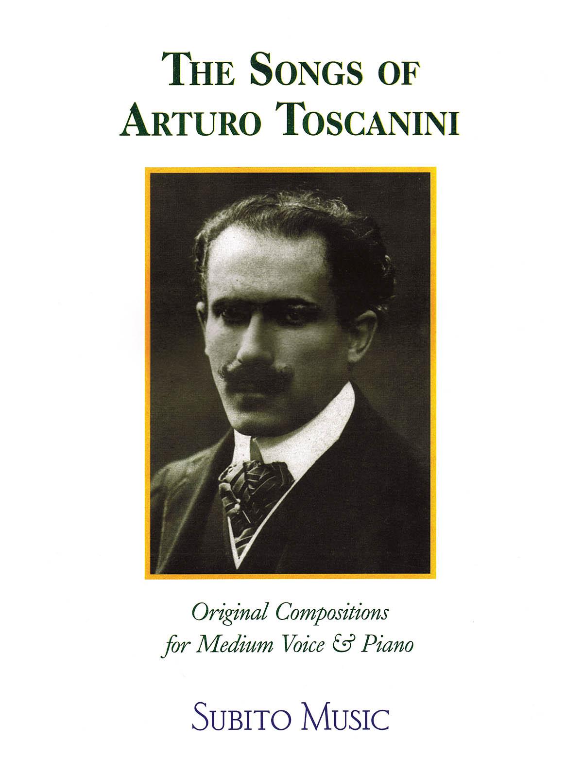 Arturo Toscanini: The Songs of Arturo Toscanini: Vocal Solo: Vocal Collection