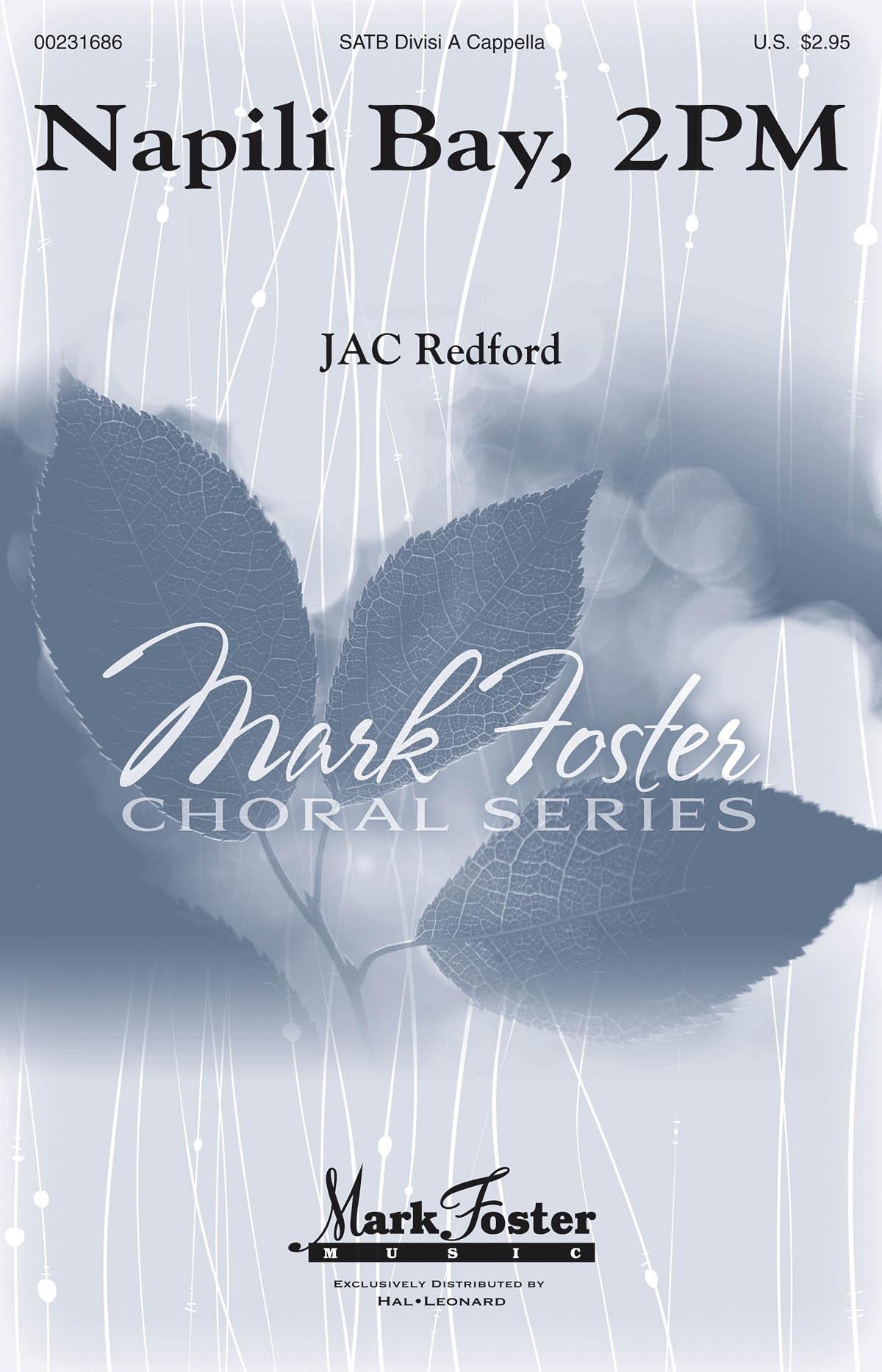 J.A.C. Redford: Napili Bay 2pm: Mixed Choir a Cappella: Vocal Score