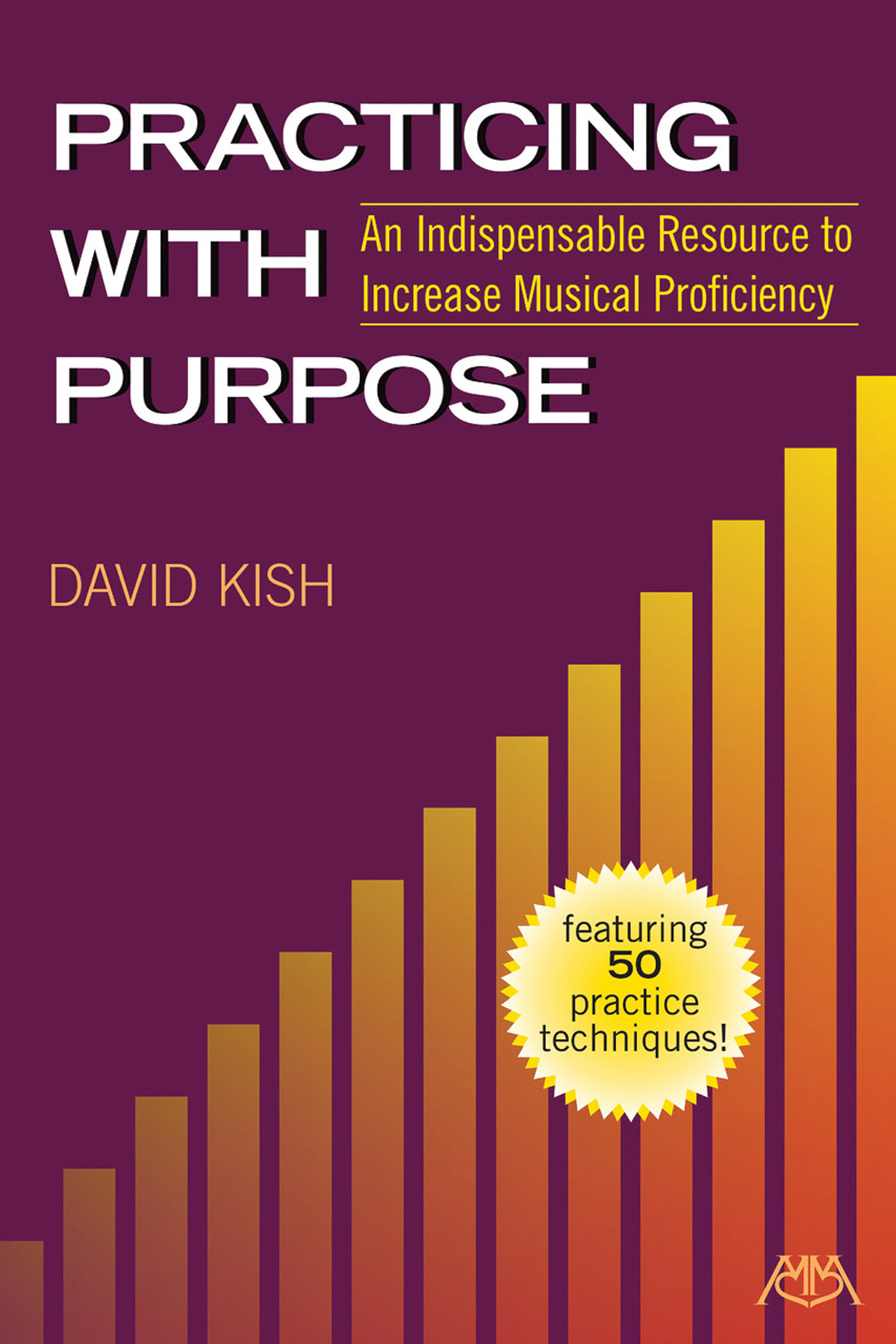 David Kish: Practicing with Purpose: General Books: Instrumental Reference