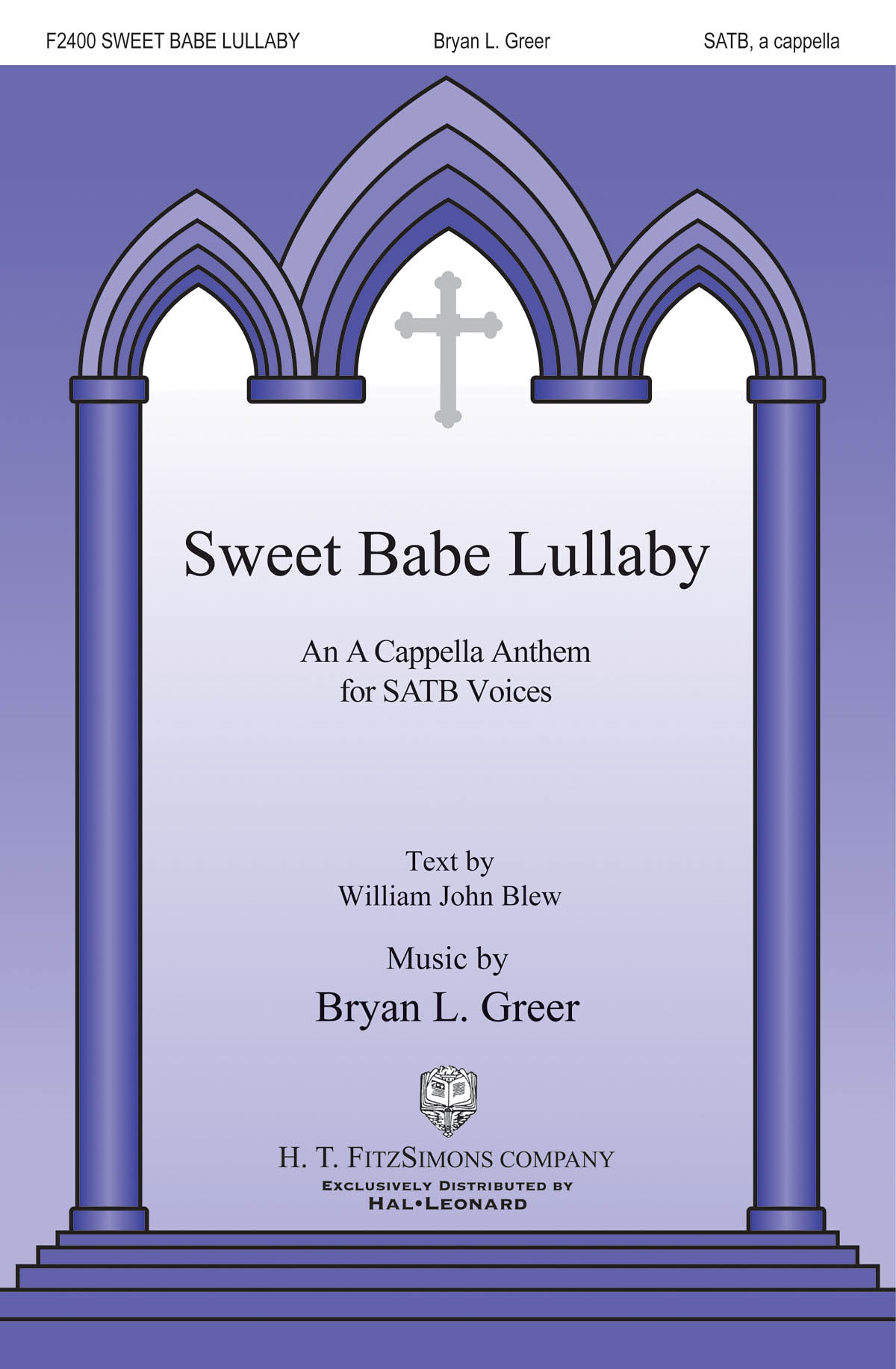William John Blew Bryan Greer: Sweet Babe Lullaby: Mixed Choir a Cappella: Vocal