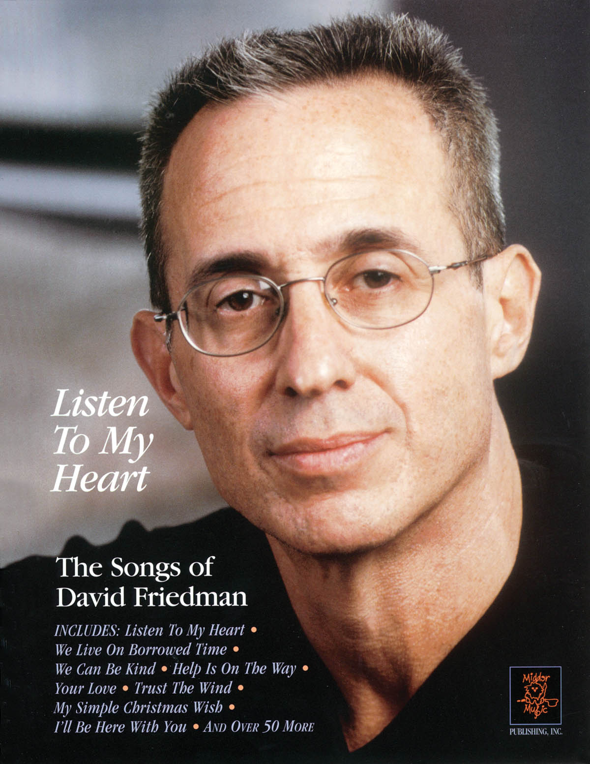 David Friedman: Listen to My Heart - The Songs of David Friedman: Piano Vocal