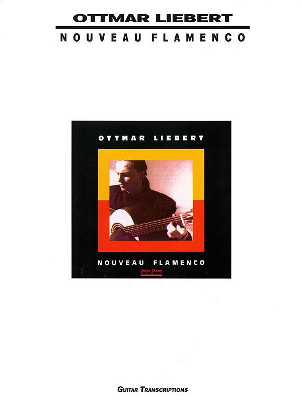 Ottmar Liebert: Ottmar Liebert - Nouveau Flamenco: Guitar Solo: Instrumental