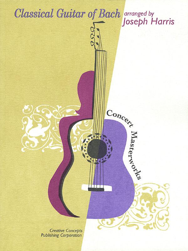 Johann Sebastian Bach: Classical Guitar of Bach: Guitar Solo: Instrumental Album
