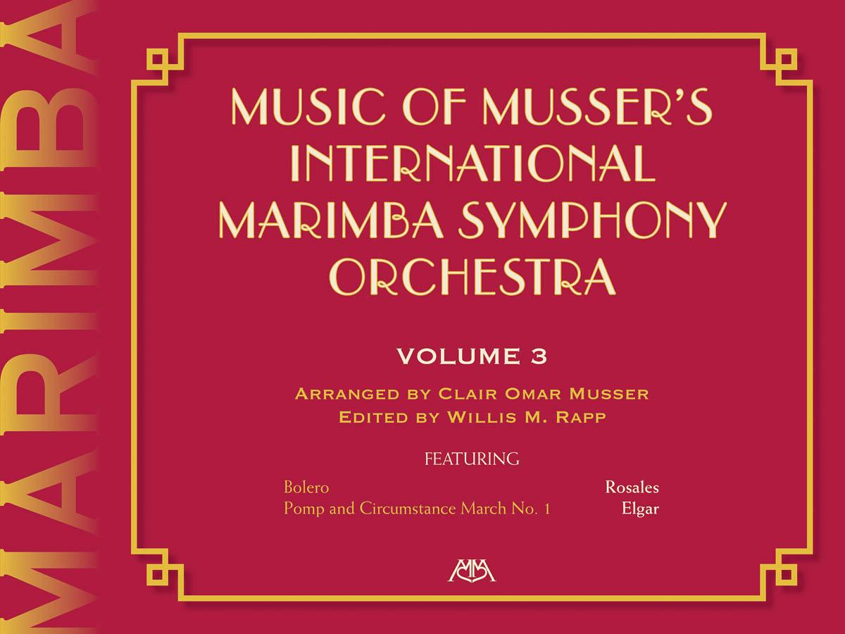 Clair Omar Musser: Music Of Musser´s Int. Marimba Symph Orch. Vol. 3: Marimba: