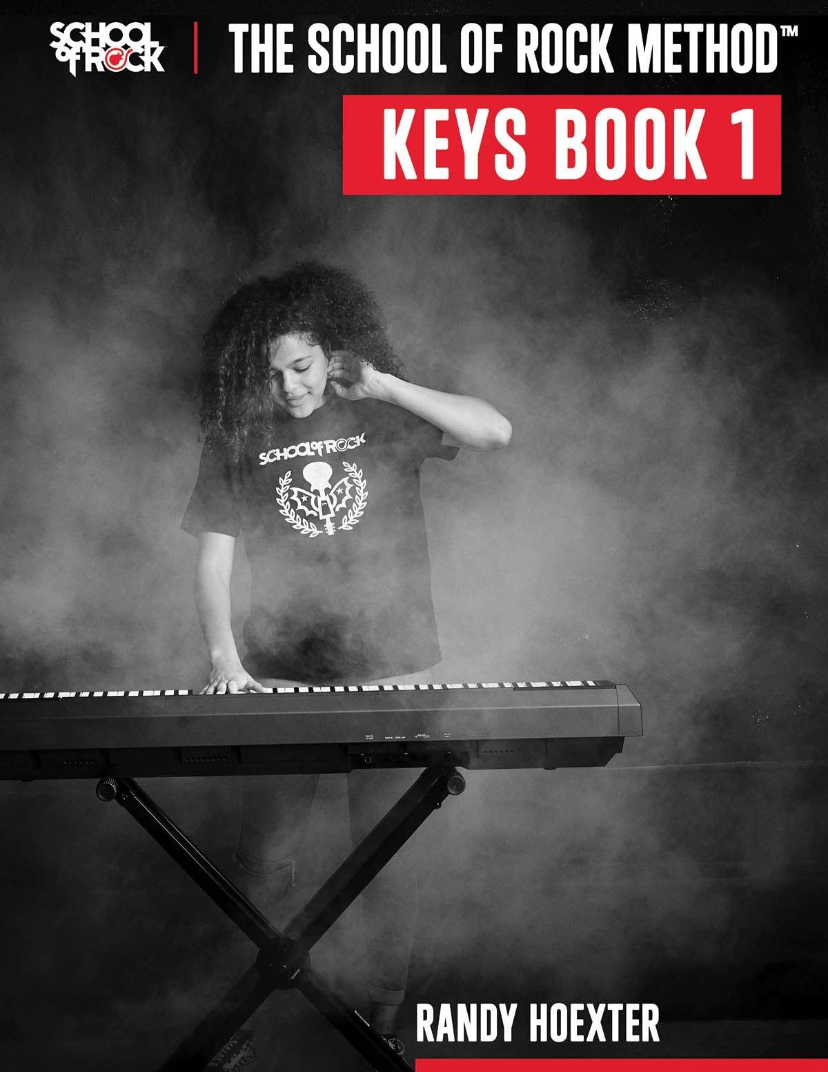 Randy Hoexter: The School of Rock Method - Keyboard Book 1: Keyboard: