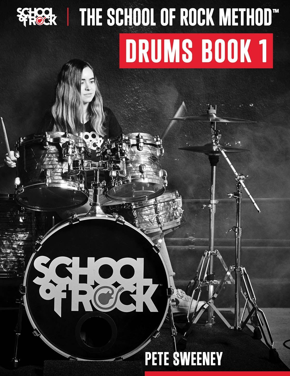 Pete Sweeney: The School of Rock Method - Drums Book 1: Drums: Instrumental