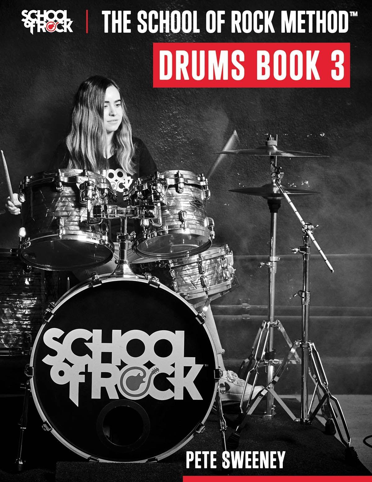 Pete Sweeney: The School of Rock Method - Drums Book 3: Drums: Instrumental