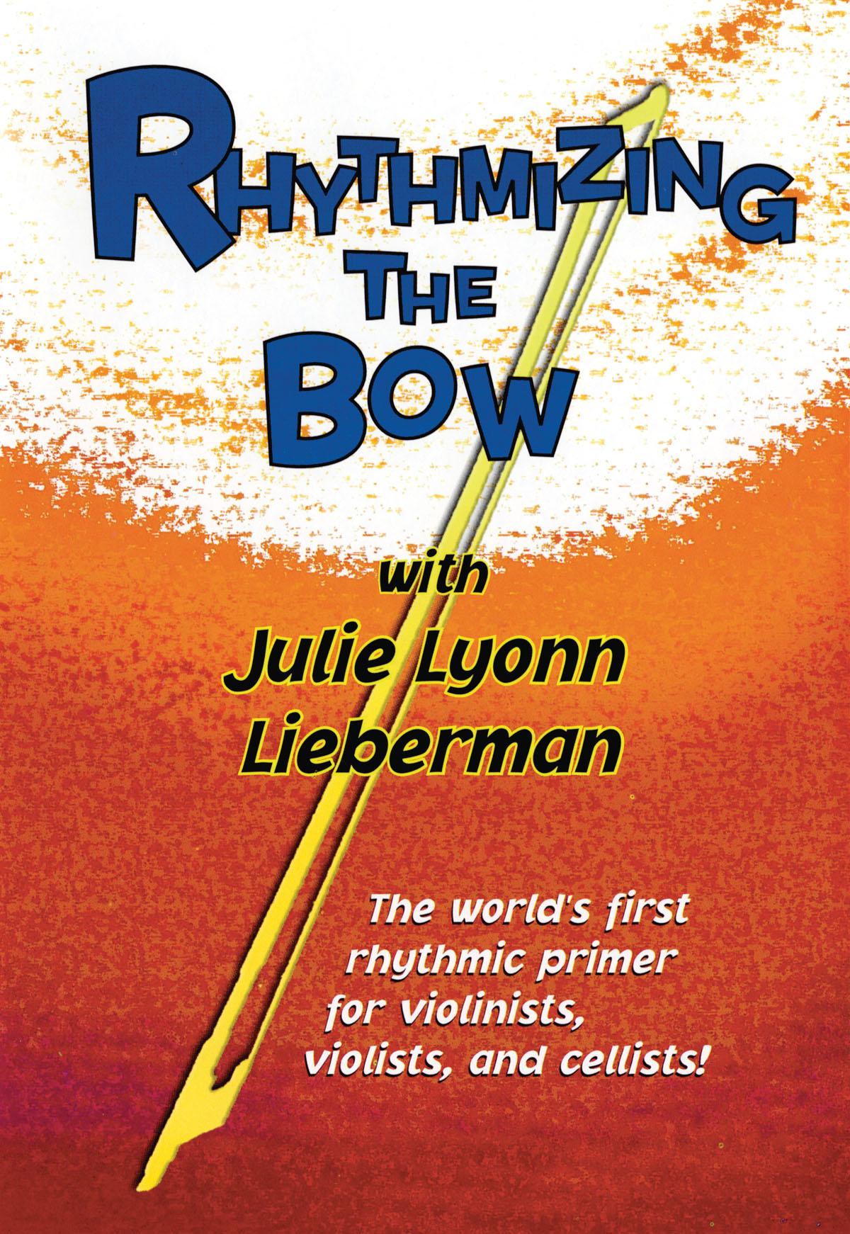 Julie Lyonn Lieberman: Rhythmizing the Bow: String Ensemble: Instrumental Tutor