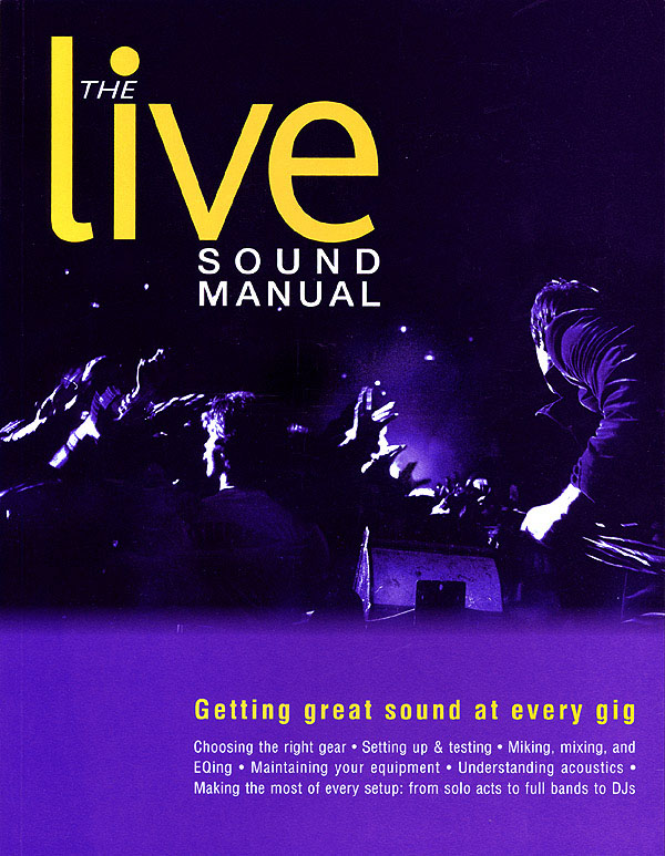 The Live Sound Manual: Reference Books: Reference