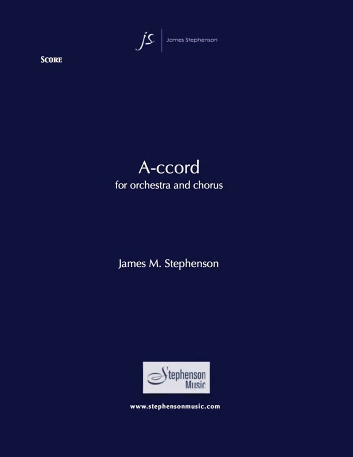 Jim Stephenson: A-ccord: Orchestra and Vocal: Score and PArts
