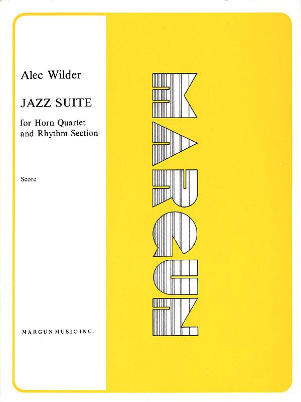 Alec Wilder: Jazz Suite for Horn Quartet & Rhythm Section: Jazz Ensemble: Score