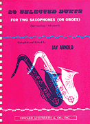 28 Selected Duets For Two Saxophones Or Oboes: Saxophone Duet: Instrumental
