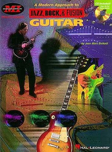 Jean Marc Belkadi: A Modern Approach to Jazz Rock & Fusion Guitar: Guitar Solo: