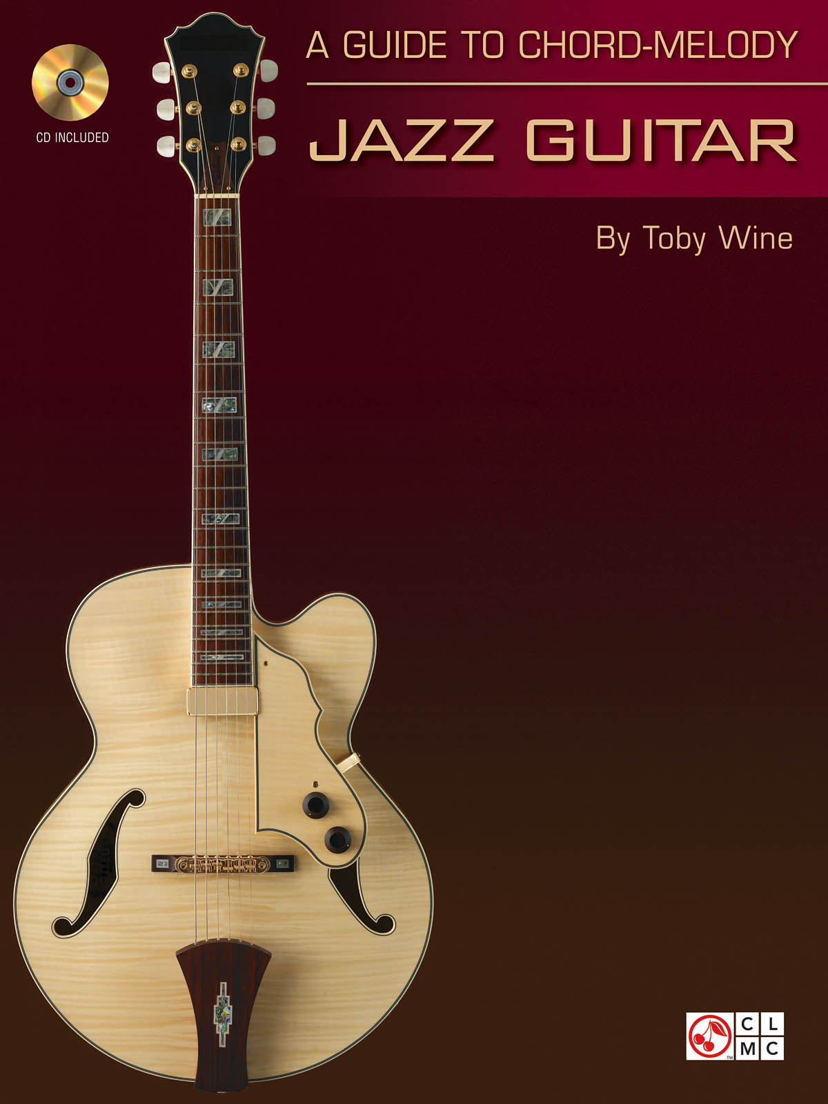 A Guide to Chord-Melody Jazz Guitar: Guitar Solo: Instrumental Tutor
