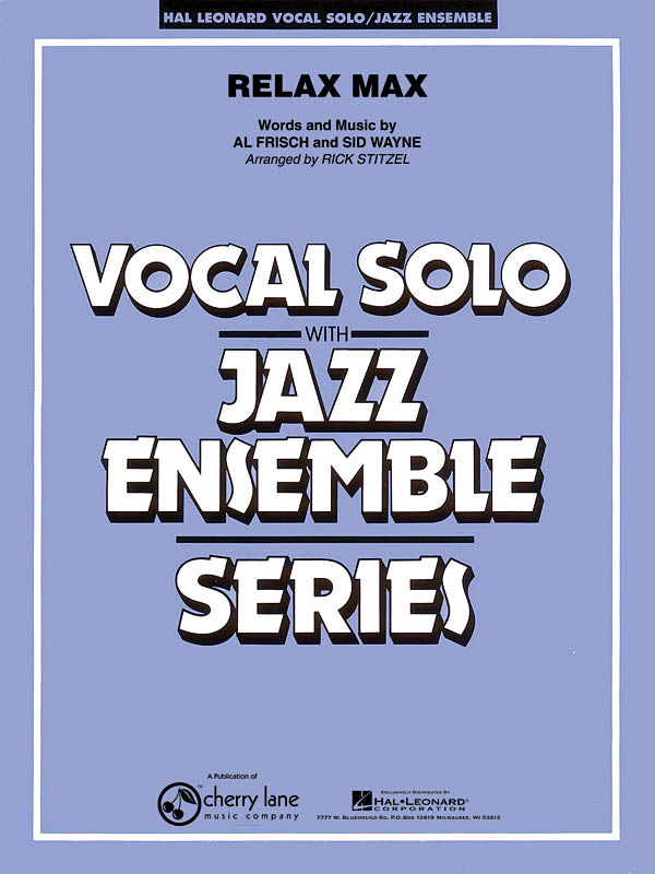 Al Frisch Sid Wayne: Relax Max: Jazz Ensemble and Vocal: Score & Parts