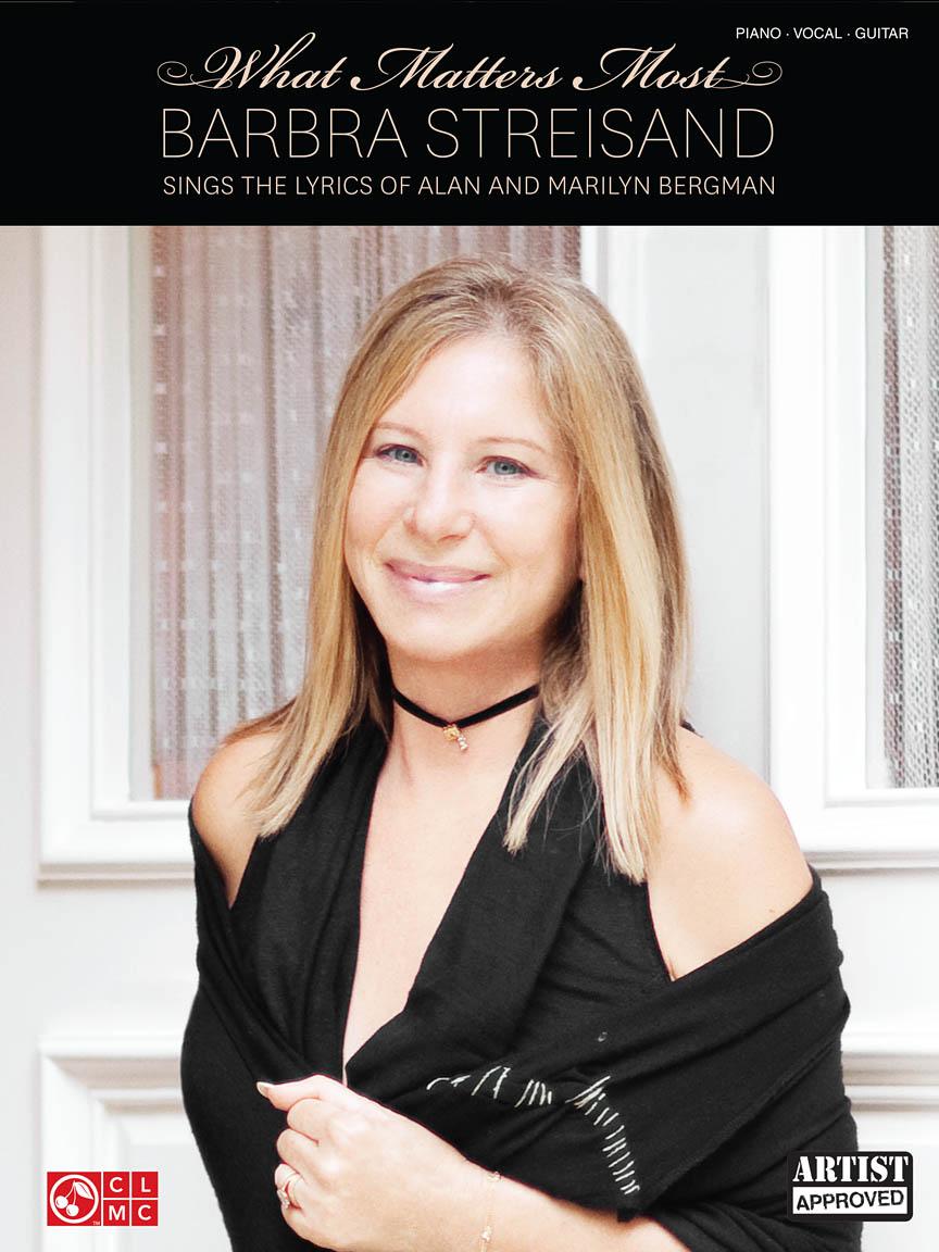 Alan Bergman Marilyn Bergman: What Matters Most - Barbra Streisand: Piano Vocal
