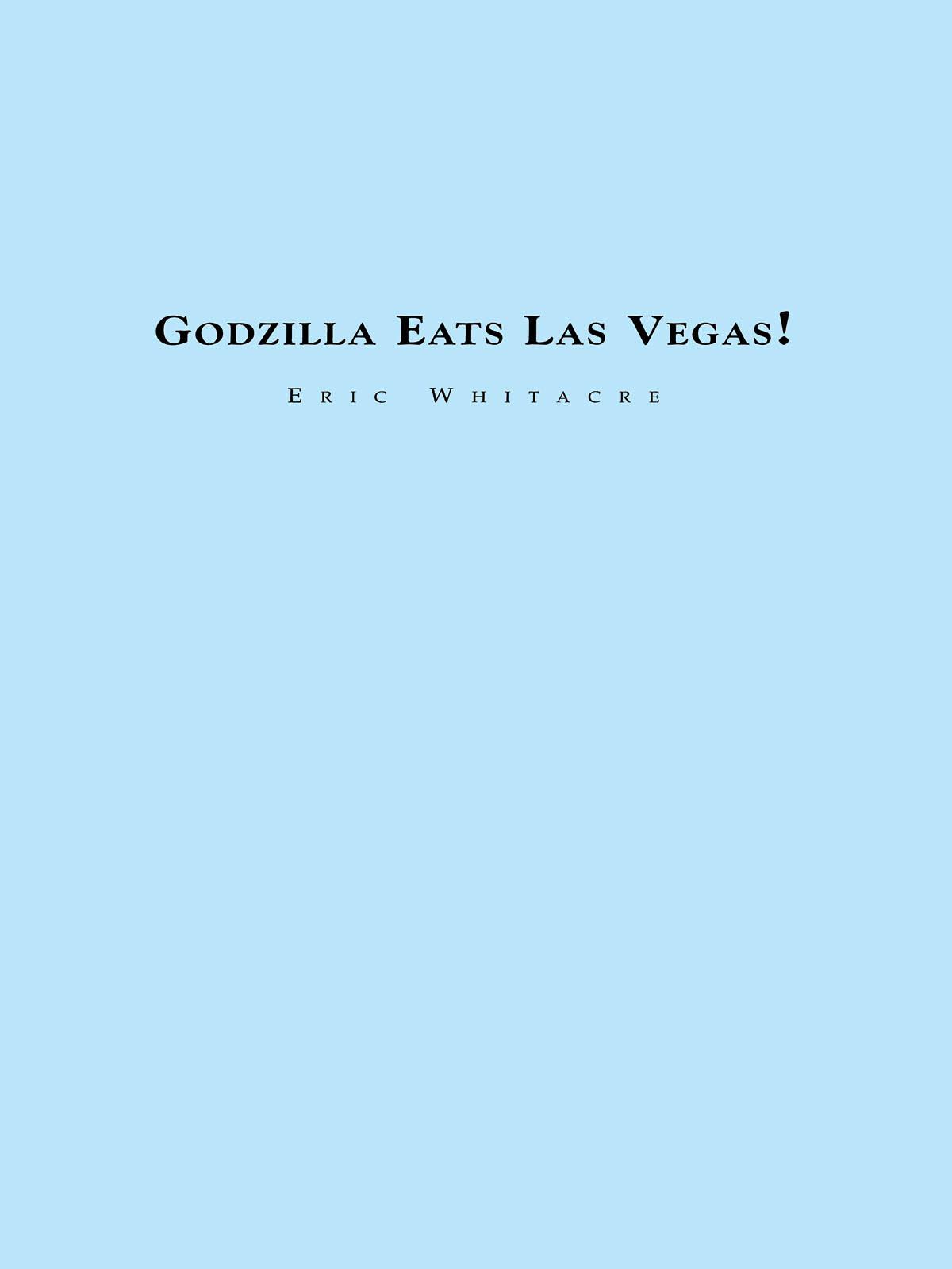 Eric Whitacre: Godzilla eats Las Vegas: Concert Band: Score & Parts