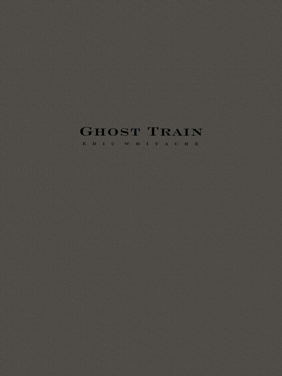Eric Whitacre: Ghost Train Trilogy (Three Movements): Concert Band: Score