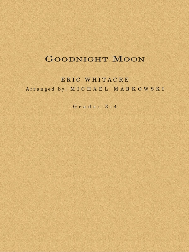 Eric Whitacre: Goodnight Moon: Concert Band: Score and Parts