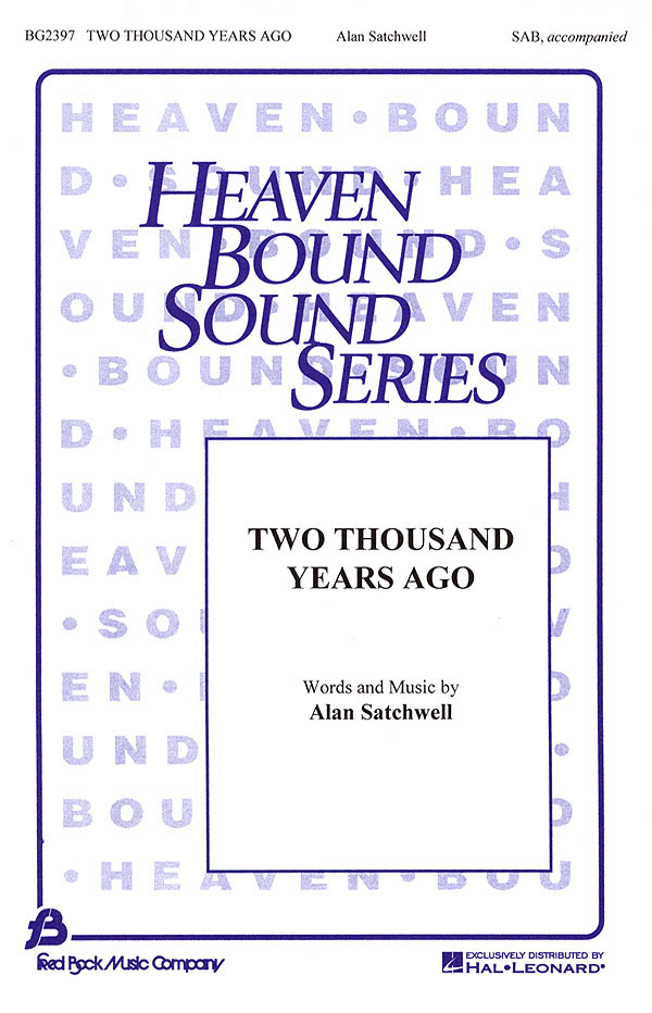 Alan Satchwell: Two Thousand Years Ago: SAB: Vocal Score