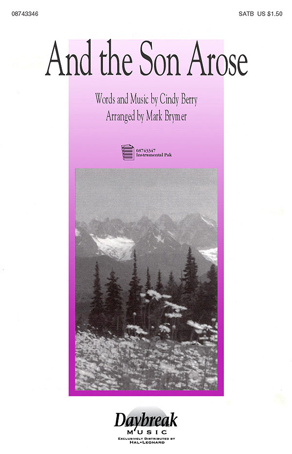 Cindy Berry: And the Son Arose: SATB: Vocal Score