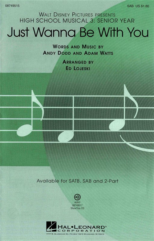 Adam Watts Andy Dodd: Just wanna be with you (High School Musical 3): SATB:
