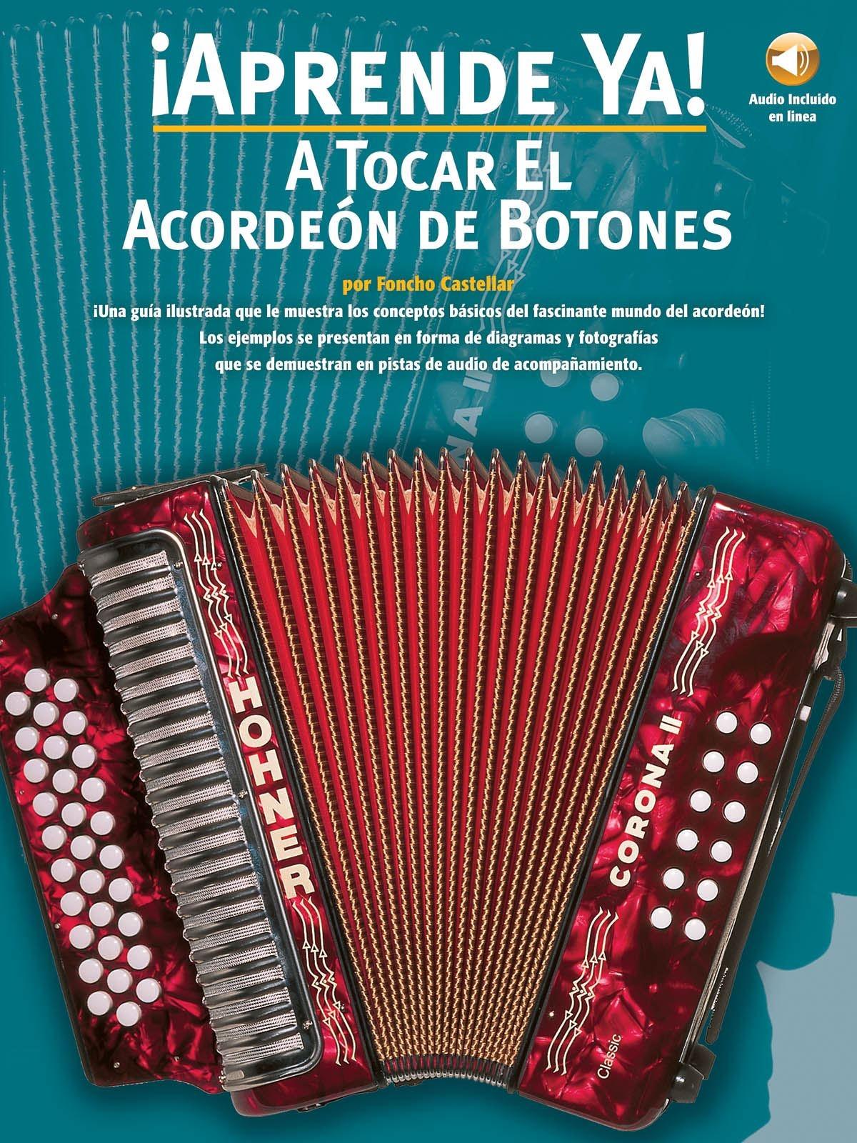 Aprende Ya! A Tocar El Acordeon De Botones: Accordion Solo: Book & CD