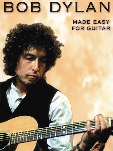 Bob Dylan: Bob Dylan - Made Easy for Guitar: Guitar: Artist Songbook