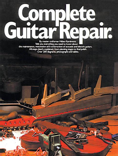 Complete Guitar Repair: Guitar: Instrumental Reference