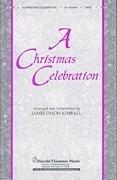 A Christmas Celebration: SATB: Vocal Score