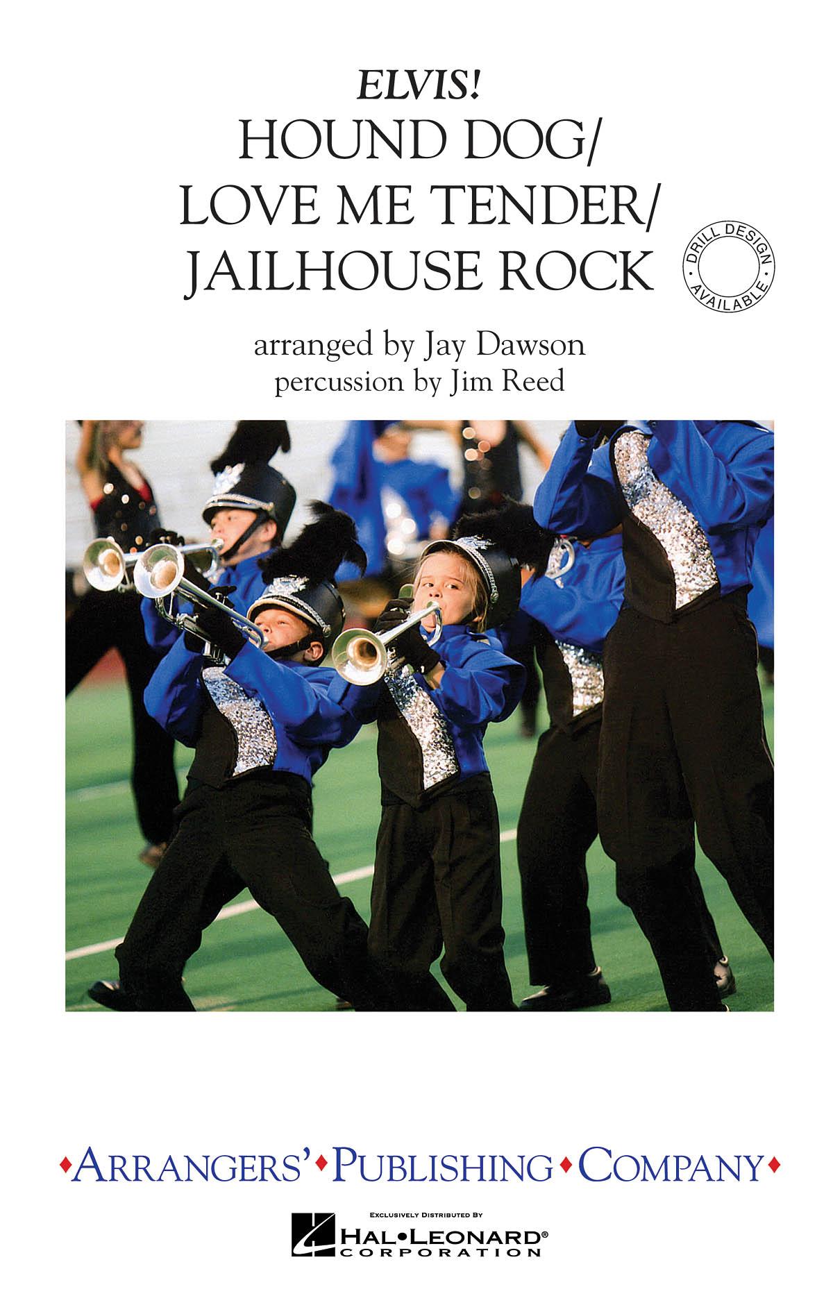 Elvis Presley: Hound Dog/Love Me Tender/Jailhouse Rock: Marching Band: Score &