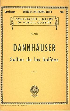 A.L. Dannhauser: Solfeo de los Solfeos - Book I: Vocal Album