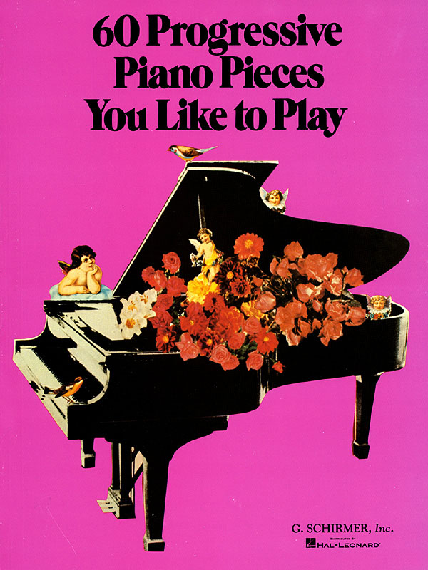 60 Progressive Piano Pieces You Like to Play: Piano: Instrumental Album