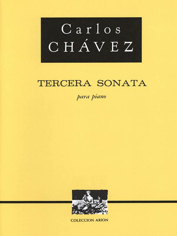 Carlos Chàvez: Tercera Sonata Pno 3rd Sonata: Piano: Instrumental Work